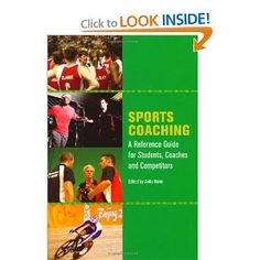 Price: $33.14 - Sports Coaching: A Reference Guide for Students, Coaches and Competitors - TO ORDER, CLICK THE PHOTO