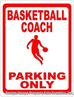 #Basketball coach parking only sign. gift gym #decor for coaches. #locker room ,  View more on the LINK: http://www.zeppy.io/product/gb/2/361462372837/