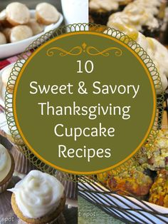If you love making cupcakes for the holidays, be sure to check out these 10 Sweet & Savory Thanksgiving Cupcake Recipes! #thanksgiving #thanksgivingrecipes #cupcakerecipes