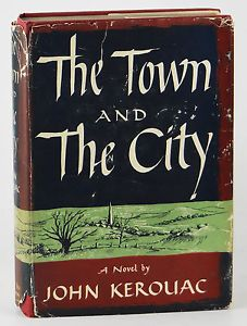 The Town and the City by Jack Kerouac.  I love this book. Want a copy and want to read this again soon.