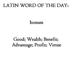 Bonum Latin Quotes, Latin Phrases, Latin Words, New Words, Words Quotes, Sayings, Unique Words, Beautiful Words, Cool Words