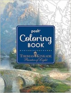 Posh Adult Coloring Book: Thomas Kinkade Designs for Inspiration & Relaxation (Posh Coloring Books)  by Thomas Kinkade