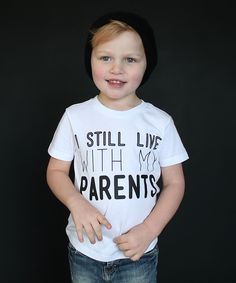 I Still Live With My Parents Tee//