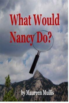 What Would Nancy Do? (Maeve and Kate Mysteries) by Maureen Mullis, http://www.amazon.com/dp/B00439GLI4/ref=cm_sw_r_pi_dp_cV-mrb0YFWV9A