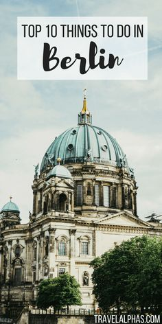 With so many things to do in Berlin, you need to spend your time wisely! From museums to landmarks, here are the top 10 things to do in Berlin! Backpacking Europe, Europe Travel Tips, European Travel, Places To Travel, Travel Destinations, Places To Visit, Overseas Travel, European Tour, Travel Guides