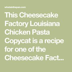 This Cheesecake Factory Louisiana Chicken Pasta Copycat is a recipe for one of the Cheesecake Factory's most popular Cajun Chicken Pasta dishes. It's a delicious Parmesan crusted chicken served over bow tie pasta with mushrooms, green onions, bell peppers and tomatoes in a spicy New Orleans sauce.