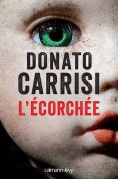 """l'écorchée   Donato Carrisi (par l'auteur de """"le chuchoteur"""")"""