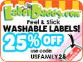 Save 25% on Label Daddy labels! Label Daddy is the number one solution for labeling your belongings!  Their exclusive laminated coating gives labels an extra layer of protection and is a must for camp! These labels are great for adults too! -- Put them on your sunglass/eyeglass case, phone, camera, sports equipment, tablet, e-reader, hats, clothing, and more.   Remember, Save 25% on your entire Label Daddy order  -  this is the best discount available anywhere. Use code USFAMILY25 at…