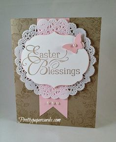 Easter Blessings prettypapercards.com I like the tone on tone stamping on the crumbcake card. Belssings, doily,