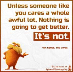 Unless someone like you cares a whole awful lot, Nothing is going
