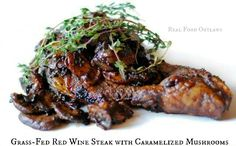 E - Grass-Fed Red Wine Steak with Caramelized Mushrooms {30-Minute Meal} Keep oil to minimum