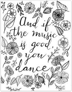 """""""And if the music is good, you dance"""" - Watercolor Print"""