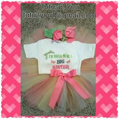 Big sister is ready to announce it to the world that she has a sibling coming soon.  This shirt and tutu set was made by Angie at Tutus 2 You.  LEASE VISIT FACEBOOK OR EMAIL ME TUTUS 2 YOU FOR CURRENT OFFERS, SALES AND ON FACEBOOK FREQUENT GIVEAWAYS!!