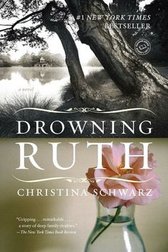Drowning Ruth- Read this a long time ago. It was really a great read.