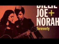 """Billie Joe Armstrong & Norah Jones - """"Long Time Gone"""" - from Foreverly SO GOOD!  This is for you Renee Michele!"""