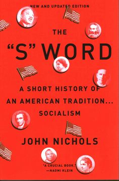 """The """"S"""" Word: A Short History of an American Tradition--Socialism"""