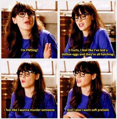 Most hilarious New Girl moment! Almost peed my pants, love this crazy show! Zooey is the bomb! Jessica Day, Beau Film, Nick Miller, New Girl Quotes, New Girl Memes, Girl Humor, Period Humor, Period Quotes, Period Funny