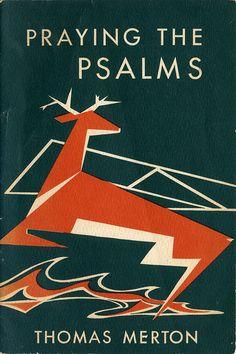 """""""Praying The Psalms"""", Thomas Merton, 1956 / Illustration: Grailville Art Center"""