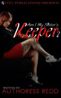 AM I MY SISTER'S KEEPER?(A SHORT LOVE STORY) by AUTHORESS REDD, http://www.amazon.com/dp/B00AOO1DT4/ref=cm_sw_r_pi_dp_zqAfrb1YSV2X2