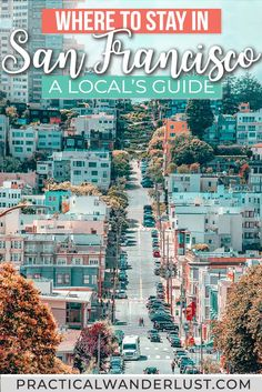 california travel Where to stay in San Francisco: a local;s comprehensive travel guide to the best neighborhoods, hotels, and things to see in each spot. Plus, where NOT to stay in San Francisco, California!