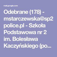 Odebrane (178) - mstarczewska@sp2police.pl - Szkoła Podstawowa nr 2 im. Bolesława Kaczyńskiego (poczta)