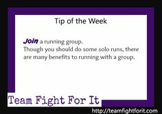 Join a running group. Though you should do some solo runs, these are many benefits to running with a group.