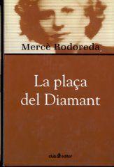 La plaça del Diamant, Mercè Rodoreda