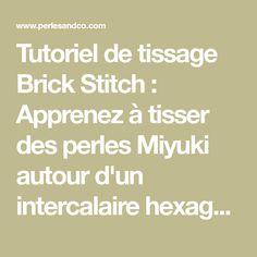 Tutoriel de tissage Brick Stitch : Apprenez à tisser des perles Miyuki autour d'un intercalaire hexagonale lui-même à l'intérieur d'un anneau de tissage. Découvrez commen