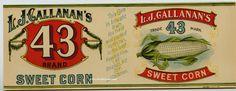 L J CALLANAN'S 43 BRAND Vintage Sweet Corn Can Label