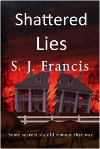Shattered Lies By S. J. Francis