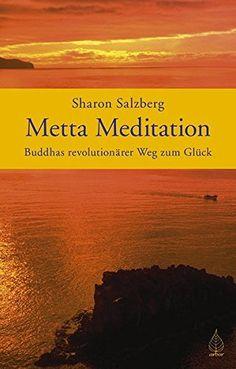 """Die Metta-Meditation: """"Liebevolle Güte"""" ist heilsam und macht glücklich"""