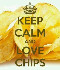 KEEP CALM AND LOVE CHIPS. Another original poster design created with the Keep Calm-o-matic. Buy this design or create your own original Keep Calm design now. Keep Calm Baby, Keep Calm Carry On, Stay Calm, Keep Calm And Love, Keep Calm Posters, Keep Calm Quotes, Keep Calm Wallpaper, Keep Calm Pictures, Keep Clam