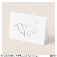"""Shop Customizable Silver Foil """"Thank You!"""" Card created by AponxDesigns. Paper Envelopes, White Envelopes, Thank You Greeting Cards, Colored Paper, Place Card Holders, Ink, Create, Silver, Prints"""
