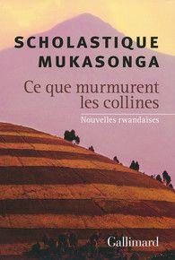 Ce que murmurent les collines, nouvelles rwandaises