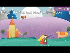 Level 6-10 East of the Sun and West of the Moon | Kids' Classics Readers from Seed Learning - YouTube