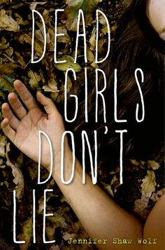 DEAD GIRLS DON'T LIE by Jennifer Shaw Wolf | Book Review