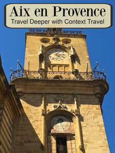 Discover Aix en Provence, France With Context Travel - Traveling Mom