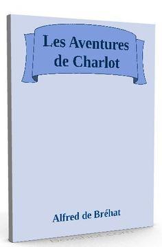 Nouveau sur @ebookaudio : Les Aventures de ...   http://ebookaudio.myshopify.com/products/les-aventures-de-charlot-alfred-de-brehat-livre-audio?utm_campaign=social_autopilot&utm_source=pin&utm_medium=pin  #livreaudio #shopify #ebook #epub #français