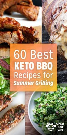 60 Best Keto BBQ Recipes for Summer Grilling   http://www.grassfedgirl.com/35-best-low-carb-and-keto-bbq-recipes-for-summer-grilling/