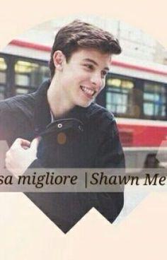 """"""" La Cosa Migliore   Shawn Mendes  #Wattpad. #fanfiction"""