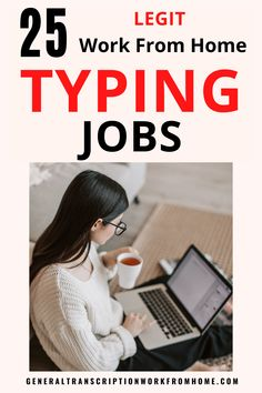 25 Legit Online Typing Jobs you can do from Home. Get legitimate online typing jobs and data entry jobs with legitimate companies. Find out how you can make money with your typing skills and get 25 companies that pay you to do typing work from home.
