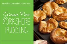 Grain Free Yorkshire Pudding Sub the butter for Earth Balance or other alternative for dairy free