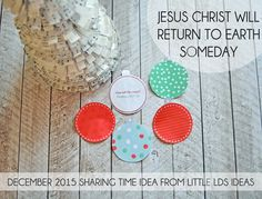 """Sharing Time """"Jesus Christ will Return to Earth someday"""""""