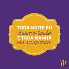 Quem nunca? #sleep #wakeup #capricho #frases #phrase