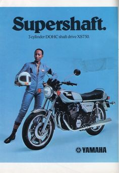 """One of my favorite Yamahas. An advertisement from 1977 for the 3 cylinder DOHC shaft drive XS750. """"SUPERSHAFT."""""""