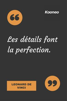 [CITATIONS] Les détails font la perfection. LEONARD DE VINCI #Ecommerce #Motivation #Kooneo #Leonarddevinci : www.kooneo.com Best Quotes, Life Quotes, Motivational Quotes, Inspirational Quotes, Black Quotes, Quote Citation, French Quotes, Positive Mind, More Than Words