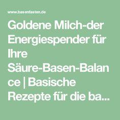 Goldene Milch-der Energiespender für Ihre Säure-Basen-Balance | Basische Rezepte für die basenfasten Kur