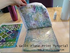 A Gelli Plate Print Tutorial: Why Dirty Plates are Awesome   True Color