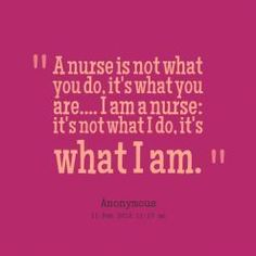 A nurse is not what you do, it's what you are.... I am a nurse: it's not what I do, it's what I am. quote by Sarah Kean-Price - https://howtobeanurse.tips/nursing-quotes/a-nurse-is-not-what-you-do-its-what-you-are-i-am-a-nurse-its-not-what-i-do-its-what-i-am-quote-by-sarah-kean-price/ - More information about how to be a nurse go to http://howtobeanurse.tips