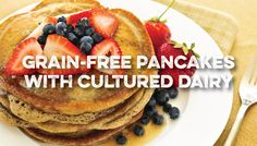 Grain-Free Pancakes with Cultured Dairy Recipe | Cultures for Health